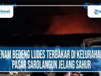 enam-rumah-bedeng-di-kelurahan-pasar-sarolangun-terbakar.jpg