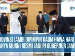 hari-nur-cahya-murni-resmi-jadi-penjabat-gubernur-jambi44.jpg