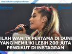 inilah-wanita-pertama-di-dunia-yang-memiliki-lebih-200-juta-pengikut-di-instagram.jpg