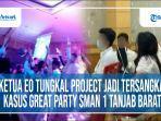 ketua-eo-tungkal-project-jadi-tersangka-kasus-great-party-sman-1-tanjabbar.jpg