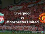liverpool-vs-manchester-united-north-west-derby-pada-minggu-2422019.jpg