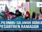 lpq-ummu-salamah-adakan-pesantren-ramadhan.jpg
