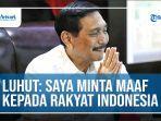 luhut-binsar-pandjaitan-minta-maaf-kepada-rakyat-indonesia.jpg