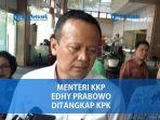 menteri-kkp-edhy-prabowo-ditangkap-kpk.jpg