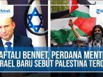 naftali-bennett-perdana-menteri-israel-baru-sebut-palestina-teroris.jpg