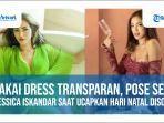 pakai-dress-transparan-pose-seksi-jessica-iskandar-saat-ucapkan-hari-natal-disorot.jpg