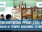 ppkm-level-4-untuk-makan-di-tempat-maksimal-20-menit.jpg