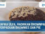 rafika-ulfa-hadirkan-brownpai-perpaduan-brownies-dan-pie.jpg