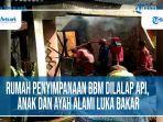 rumah-penyimpanan-bbm-dilalap-api-anak-dan-ayah-alami-luka-bakar.jpg