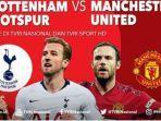 streaming-tvri-tottenham-hotspur-vs-manchester-united-di-icc-2019.jpg