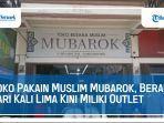 toko-pakain-muslim-mubarok-berawal-dari-kali-lima-kini-miliki-outlet22.jpg