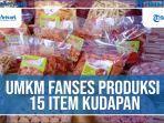 umkm-fanses-produksi-15-item-kudapan.jpg
