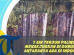 video-7-air-terjun-paling-menakjubkan-di-dunia-2-di-antaranya-ada-di-indonesia.jpg