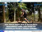 video-ada-track-arena-mtb-di-hutan-kota-m-sabki-jadi-spot-uji-adrenalin-pecinta-sepeda-gunung.jpg