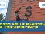 video-basarnas-jambi-terjunkan-wartawan-dari-tower-setinggi-20-meter.jpg
