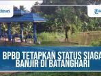 video-bpbd-tetapkan-status-siaga-banjir-di-batanghari3.jpg