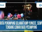 video-cerita-penumpang-kmp-yunicee-yang-selamat-saat-kapal-tenggelam.jpg
