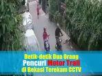 video-detik-detik-dua-orang-pencuri-motor-trail-di-bekasi-terekam-cctv.jpg