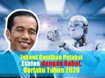 video-jokowi-gantikan-pejabat-eselon-dengan-menggunakan-robot-berlaku-pada-2020.jpg
