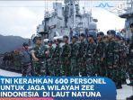 video-konflik-di-laut-natuna-tni-kerahkan-600-personel-untuk-jaga-wilayah-zee-indonesia.jpg