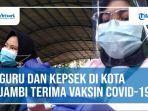 video-live-on-guru-dan-kepala-sekolah-di-kota-jambi-terima-vaksin-covid-19.jpg