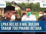 video-lpka-kelas-ii-muara-bulian-tanam-700-pinang-betara.jpg