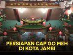video-persiapan-cap-go-meh-di-klenteng-hok-kheng-tong-jambi.jpg