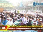 video-ratusan-warga-dan-santri-pesantren-al-baqiyatush-shalihat-tanjab-barat.jpg