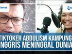 video-tiktoker-abdulism-kampung-inggris.jpg