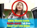 video-viral-wanita-cantik-marah-marah-tak-bisa-bayar-taksi-online.jpg