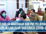 video-wartawan-dan-pns-pelayanan-publik-di-kota-jambi-lakukan-vaksinasi-covid-19.jpg
