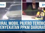 viral-mobil-pajero-terobos-dan-tabrak-petugas-penyekatan-ppkm-darurat.jpg