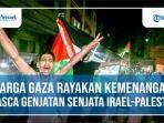 warga-gaza-rayakan-kemenangan-pasca-genjatan-senjata-israel-palestina.jpg