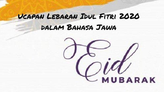15 Ucapan Lebaran Idul Fitri 2020 dalam Bahasa Jawa Cocok Disebarkan di WA, IG, FB dan Twitter