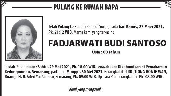 Kabar Duka, Fadjarwati Budi Santoso Meninggal Dunia di Semarang