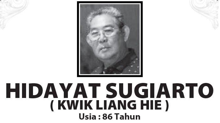 Kabar Duka, Hidayat Sugiarto (Kwik Liang Hie) Meninggal di Semarang
