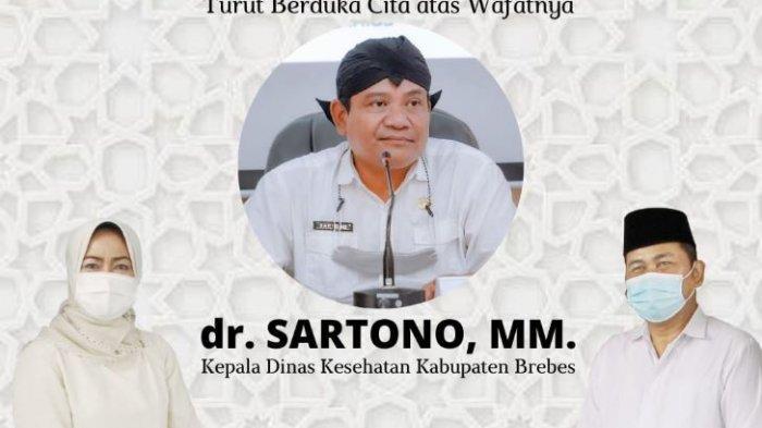 Innalillahi Wainnailaihi Rojiun, dr Sartono Kepala Dinkes Brebes Meninggal Terpapar Covid-19