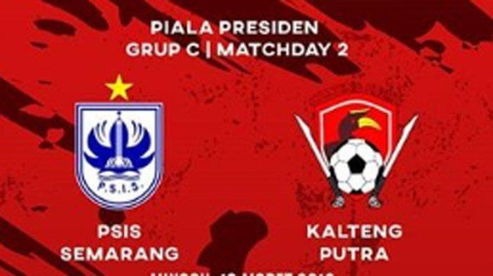 Prediksi Pertandingan Kalteng Putra Vs PSIS Semarang Piala Presiden 2019 Malam Ini