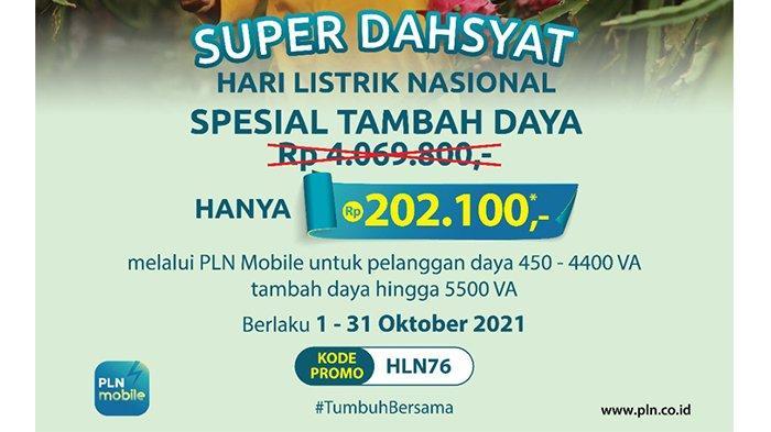 Hari Listrik Nasional ke-76, PLN Luncurkan Promo Super Dahsyat Tambah Daya Hanya Rp 202.100