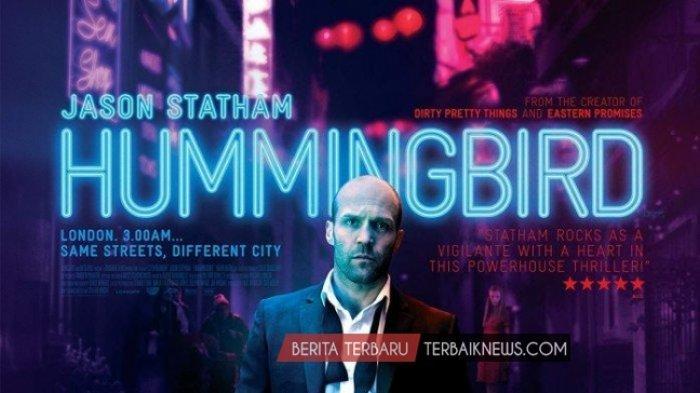 Sinopsis Film Hummingbird Redemption Bioskop Trans TV Jam 23.00 WIB Jason Statham Selamatkan Kekasih