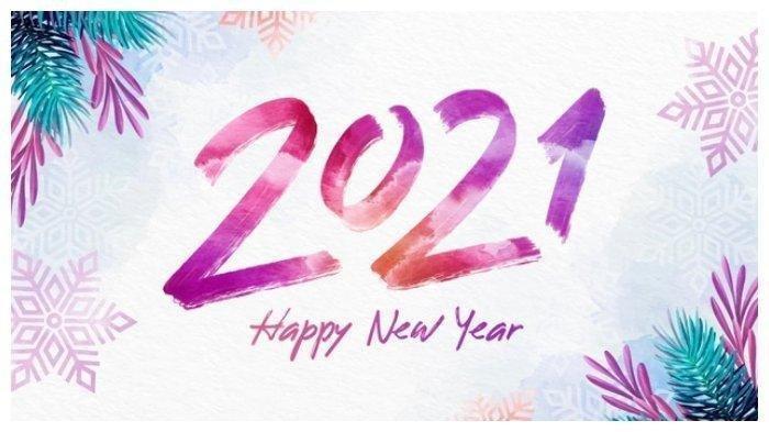 10 Ucapan Selamat Tahun Baru 2021 Berisi Doa dan Harapan