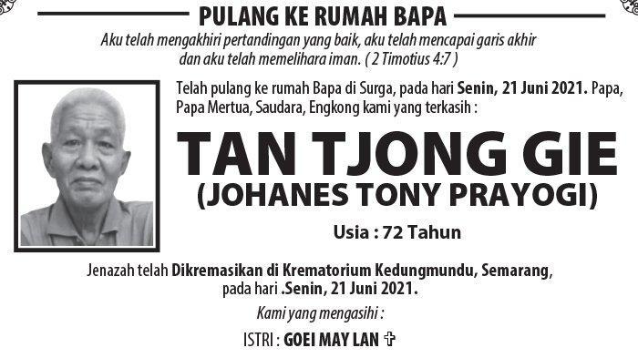 Berita Duka, Tan Tjong Gie (Johanes Tony Prayogi) Meninggal Dunia di Semarang