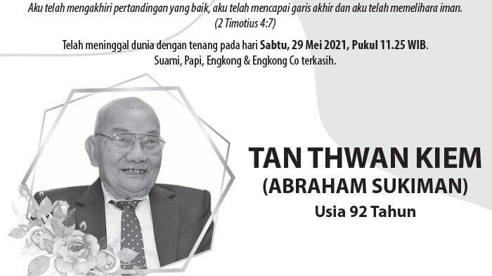 Berita Duka, Tan Thwan Kiem (Abraham Sukiman) Meninggal di Semarang