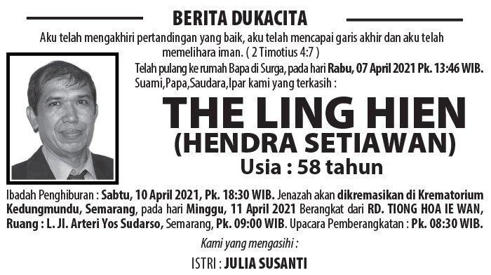 Berita Duka, The Ling Hien (Hendra Setiawan) Meninggal Dunia di Semarang
