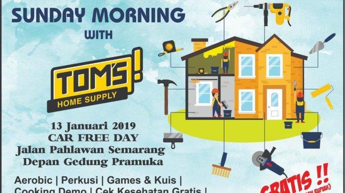 Gabung Yuk, Sunday Morning With Tom's Home Supply di CFD Jalan Pahlawan Semarang