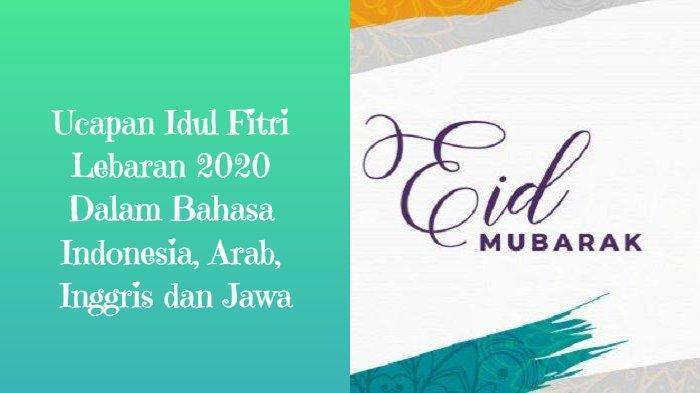 Ucapan Idul Fitri Lebaran 2020 Dalam Bahasa Indonesia, Arab, Inggris dan Jawa