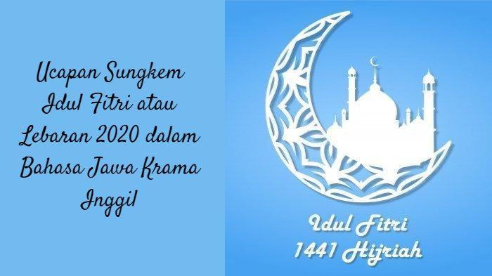 Ucapan Sungkem Idul Fitri atau Lebaran 2020 dalam Bahasa Jawa Krama Inggil