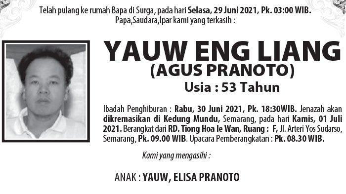 Berita Duka, Yauw Eng Liang (Agus Pranoto) Meninggal Dunia di Semarang