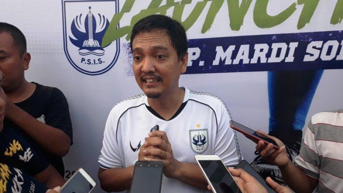 Reaksi Yoyok Sukawi CEO PSIS Semarang Soal PSSI Bakal Gelar Liga 1 Tanggal 3 Juli 2021