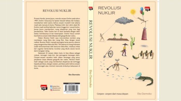 Penerbit Basabasi Luncurkan 'Revolusi Nuklir' Cerpen-cerpen Eko Darmoko dari Masa Depan